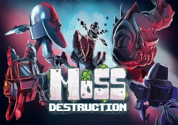 Moss: Destruction