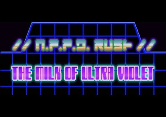 //N.P.P.D. RUSH//: The milk of Ultraviolet