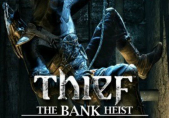 Thief: Out of Shadows - Bank Heist