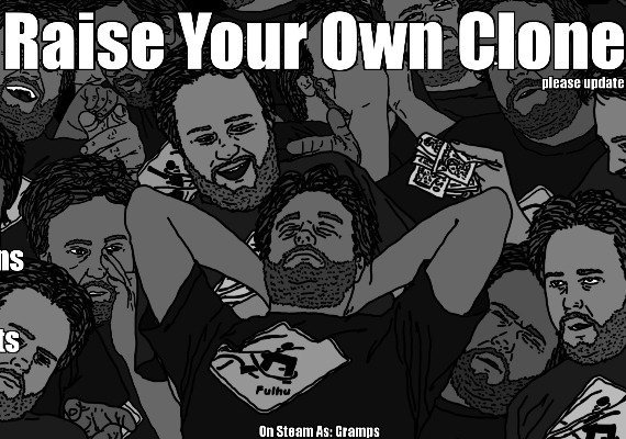 Raise Your Own Clone