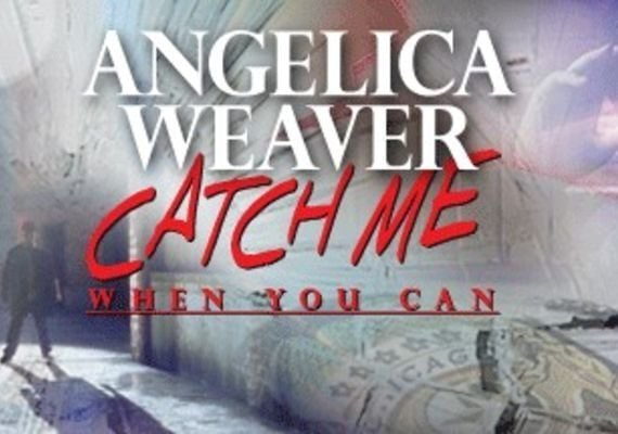 Angelica Weaver: Catch Me When You Can US