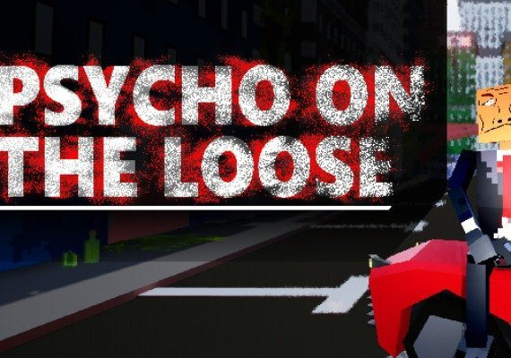 Psycho on the loose