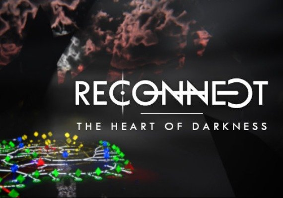 Reconnect: The Heart of Darkness