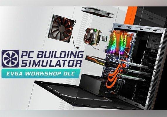 PC Building Simulator: EVGA Workshop