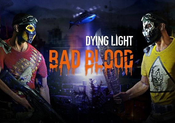Dying Light: Bad Blood