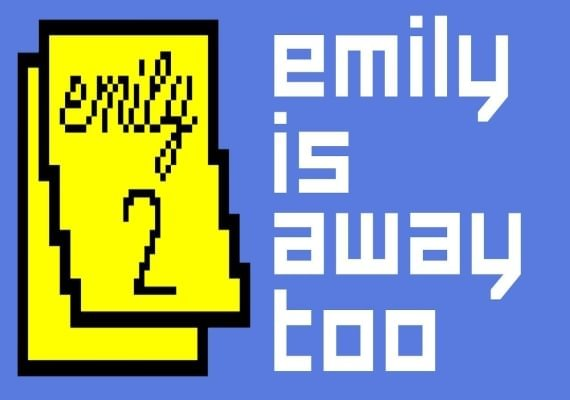 Emily is Away Too