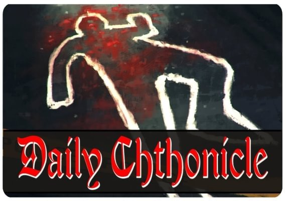 Daily Chthonicle - Editor's Edition