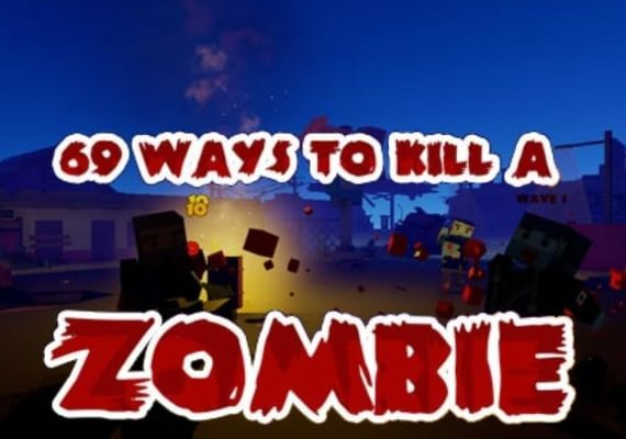 69 Ways to Kill a Zombie VR